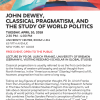 John Dewey, Classical Pragmatism, and the Study of World Politics - Flyer