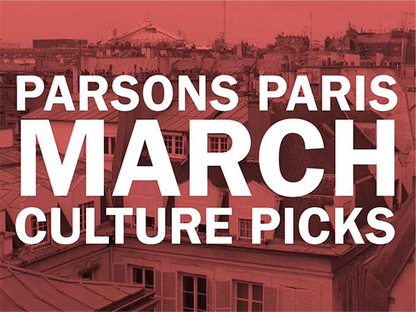 parsonsparis-march-culturepicks