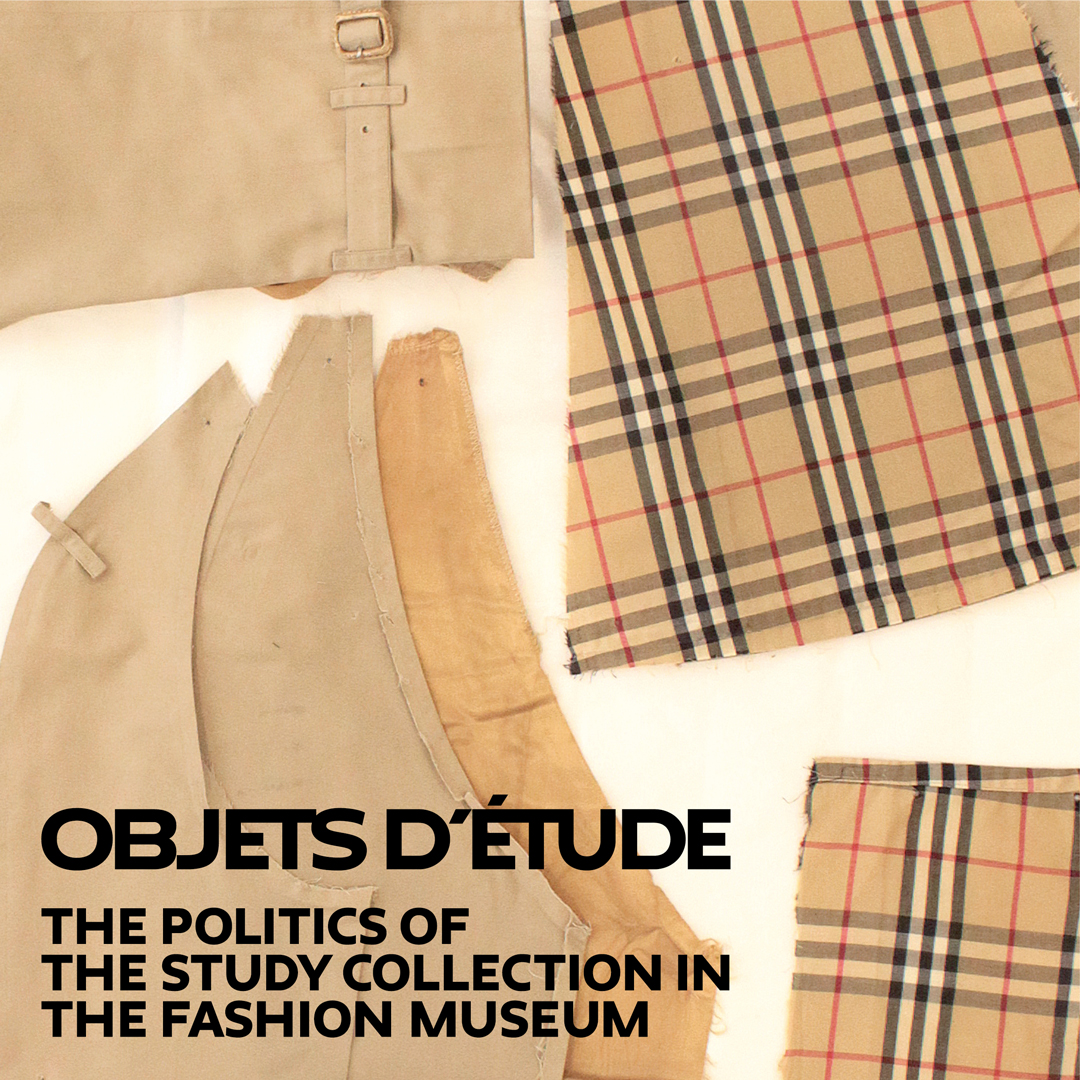 Objets d'étude: The politics of the Study Collection in the Fashion Museum