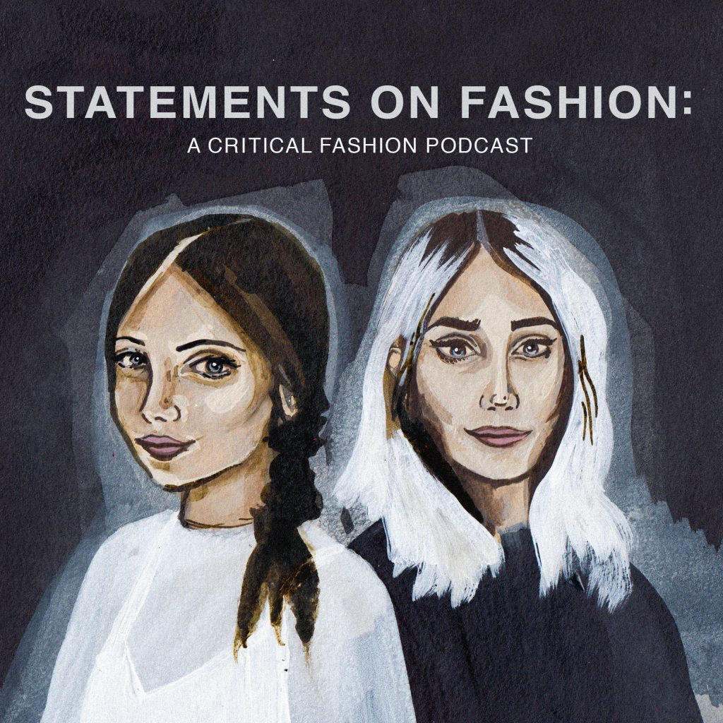 Statements on Fashion: A Critical Fashion Podcast