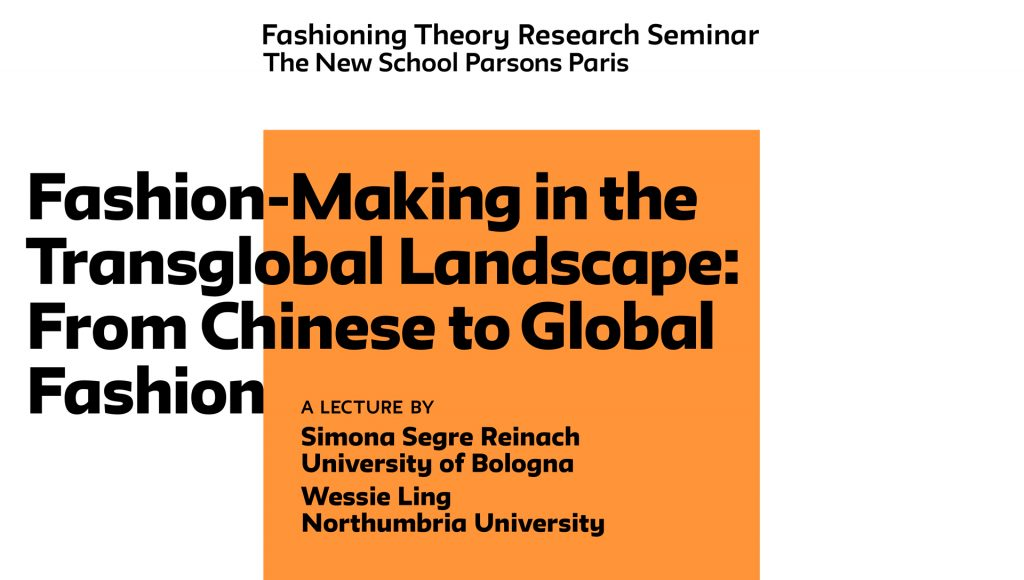FASHIONING THEORY SEMINAR – Fashion-Making in the Transglobal Landscape: From Chinese to Global Fashion